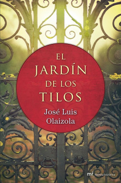El jardín de los tilos - José Luis Olaizola | Planeta de Libros