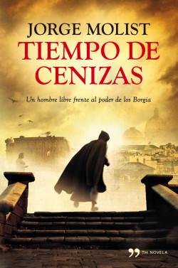 Tiempo de cenizas - Jorge Molist | Planeta de Libros