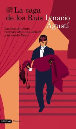 La saga de los Rius - Ignacio Agustí | Planeta de Libros
