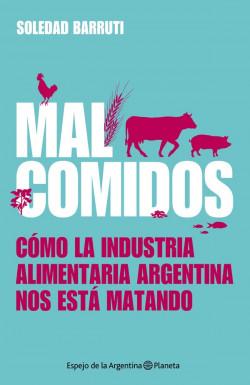 Malcomidos - Soledad Barruti   Planeta de Libros