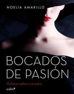 Bocados de pasión - Noelia Amarillo | Planeta de Libros