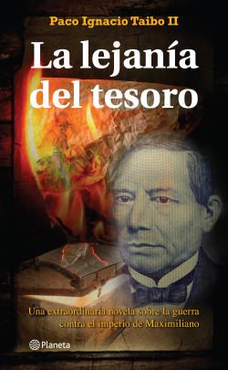 La lejanía del tesoro - Paco Ignacio Taibo II   Planeta de Libros