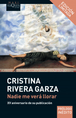 Nadie me verá llorar - Cristina Rivera Garza | Planeta de Libros
