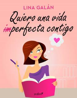 Quiero una vida (im)perfecta contigo - Lina Galán   Planeta de Libros