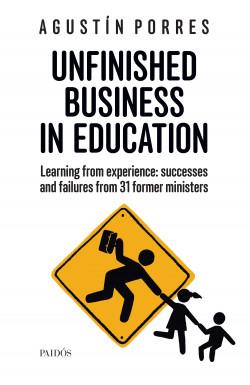 Unfinished business in education - Agustín Porres | Planeta de Libros