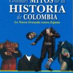 Grandes mitos de la historia de Colombia – Pablo Triunfo | Descargar PDF