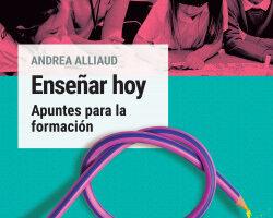 Enseñar hoy – Andrea Alliaud | Descargar PDF