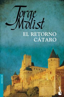 El retorno cátaro – Jorge Molist   Descargar PDF
