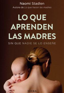 Lo que aprenden las madres – Naomi Stadlen | Descargar PDF