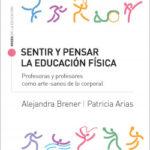Distinguir y pensar la educación física – Alejandra Brener,Patricia Claudia Arias | Descargar PDF