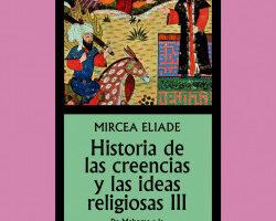 Historia de las creencias y las ideas religiosasII – Mircea Eliade   Descargar PDF