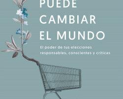 Tu consumo puede cambiar el mundo – Brenda Chávez   Descargar PDF