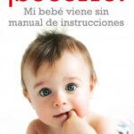 ¡Socorro! Mi bebé viene sin manual de instrucciones – Blythe Lipman | Descargar PDF