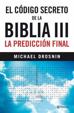 El código secreto de la biblia III - Michael Drosnin   Planeta de Libros