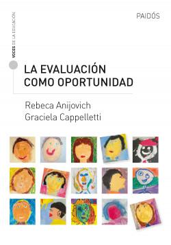 La evaluación como oportunidad - Rebeca Anijovich,Graciela Cappelletti   Planeta de Libros