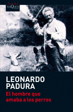 El hombre que amaba a los perros - Leonardo Padura | Planeta de Libros