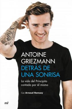 Detrás de una sonrisa - Antoine Griezmann,Arnaud Ramsay   Planeta de Libros