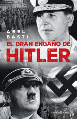 El gran engaño de Hitler - Abel Basti   Planeta de Libros