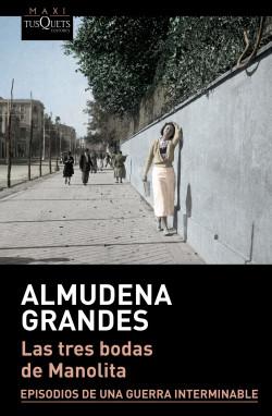 Las tres bodas de Manolita - Almudena Grandes | Planeta de Libros