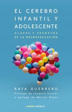El cerebro infantil y adolescente - Rafa Guerrero   Planeta de Libros