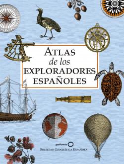 Atlas de los exploradores españoles (edición reducida) - AA. VV.   Planeta de Libros