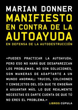 Manifiesto en contra de la autoayuda - Marian Donner   Planeta de Libros