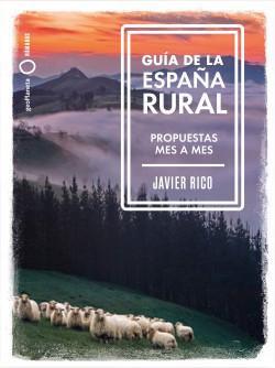 Guía de la España rural - Javier Rico   Planeta de Libros