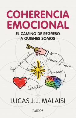 Coherencia emocional - Lucas J. J. Malaisi   Planeta de Libros