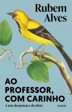 Ao professor, com carinho - Rubem Alves   Planeta de Libros