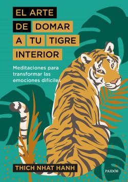 El arte de domar a tu tigre interior - Thich Nhat Hanh | Planeta de Libros