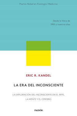 La era del inconsciente - Eric R. Kandel | Planeta de Libros