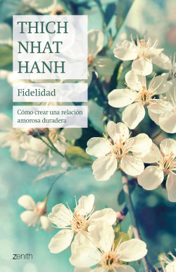 Fidelidad - Thich Nhat Hanh   Planeta de Libros