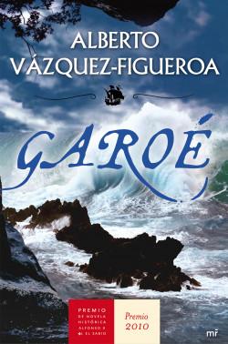 Garoé - Alberto Vázquez-Figueroa | Planeta de Libros