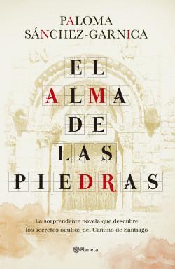 El alma de las piedras - Paloma Sánchez-Garnica | Planeta de Libros