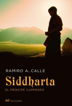 Siddharta, el príncipe iluminado - Ramiro A. Calle   Planeta de Libros