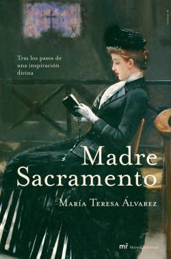 Madre Sacramento - María Teresa Álvarez   Planeta de Libros