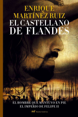 El castellano de Flandes - Enrique Martínez Ruiz   Planeta de Libros