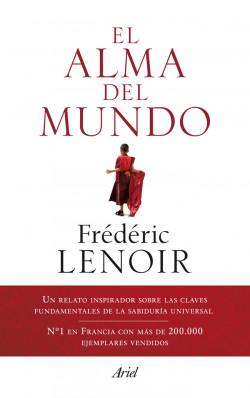 El alma del mundo - Frédéric Lenoir | Planeta de Libros