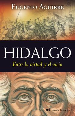 Hidalgo - Eugenio Aguirre   Planeta de Libros