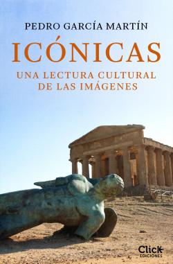 Icónicas - Pedro García Martín   Planeta de Libros