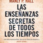 Las conocimiento secretas de todos los tiempos – Manly P. Antesala | PlanetadeLibros