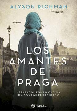 Los amantes de Praga – Alyson Richman   PlanetadeLibros