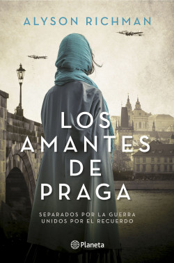 Los amantes de Praga – Alyson Richman | PlanetadeLibros
