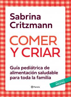 Manducar y criar – Sabrina Critzmann | PlanetadeLibros