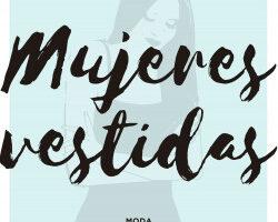 Mujeres vestidas – Vanessa Rosales   PlanetadeLibros