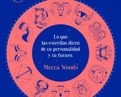 Astrología – Mecca Woods | PlanetadeLibros