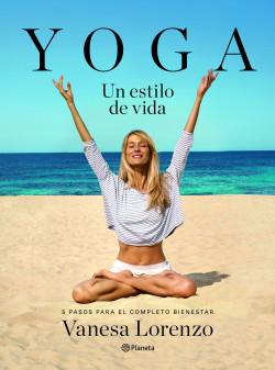Yoga, un estilo de vida – Vanesa Lorenzo | PlanetadeLibros