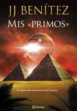 Mis «primos» – J. J. Benítez | PlanetadeLibros