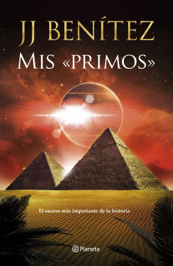 Mis «primos» – J. J. Benítez   PlanetadeLibros