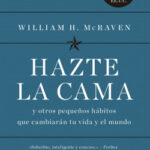 Hazte la cama – William H. McRaven | PlanetadeLibros